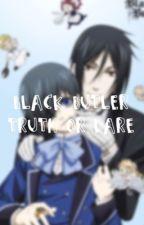 Black Butler {Kuroshitsuji} Truth Or Dare by chloe_rainy