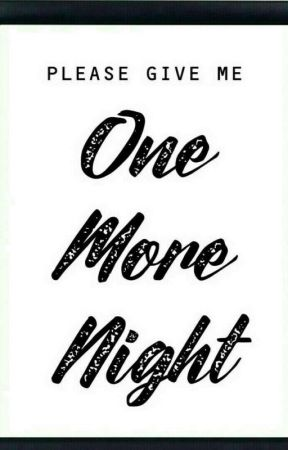 One More Night by cutiecrrie10