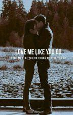 love me like you do - r.l  ~[EM EDIÇÃO ♡] by Lahzoka