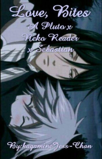 Love, Bites:Pluto x neko reader x Sebastian Lemon