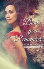 Don't You Remember? by shesjustzee