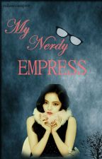 My Nerdy Empress  (gangster story-slow update) by mhaiiVampire