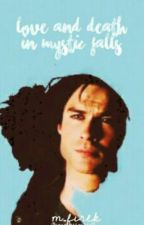 Love or Death in Mystic Falls by Carolineforbes13