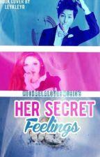 Her Secret Feelings (S O O N)  by MichaelaLovesMusic