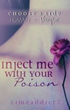Inject Me with Your Poison by limeaddict7