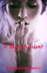 A Happy Accident by AcademyShadowhunter