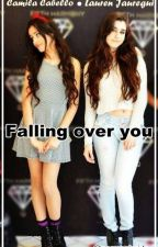 Falling over you  (Camren) by normanipride