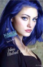 Ashni: Mutant and Proud (X-men: First Class fan fiction) by Deya0302