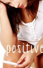 Positive by thisisjasminerae