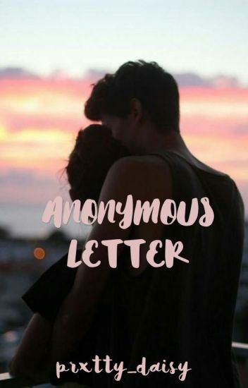 Anonymous Letter [EDITED]