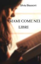 Amami come nei libri by ilibridentro