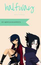 Halfway-Sasuke  Love story by BriannaRees