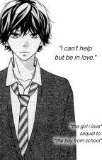 The Girl I Love // Ao Haru Ride (Kou) by ObeyAwkward
