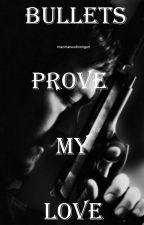 Bullets Prove My Love [Murphy Macmanus] by CourageofStars