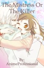 The Mistress or the Killer? (Kamisama Hajimemashita Fanfic)(Tomoe x Nanami) by Byunzer_Potaku