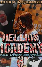 Hellion Academy 3 (The Last Battle) by LelouchAlleah