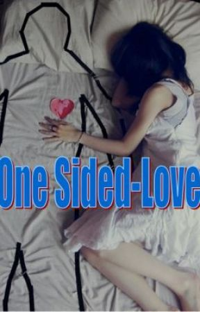 One Sided-Love (completed) by jhingzzy