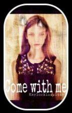 ➽ Come With Me ✾ Kaylor by kaylorkloss1989