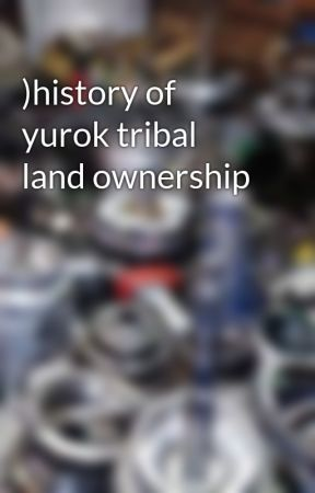)history of yurok tribal land ownership by rsNelson