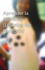 Aprender la Numeros (Learning the Numbers) by SympliMe02