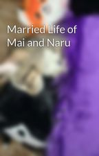 Married Life of Mai and Naru by TheTrueAmateras