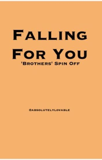 Falling For You ('Brothers' Spin-Off)
