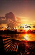 An Angel in the Ground (Completed) by alem0007