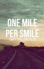 One mile per smile (Wattys2016 entry) by EmptyPillowTalks