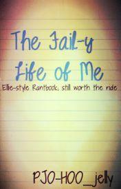 The Fail-y Life of Me by PJO-HOO_jelly