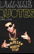 Drake Quotes by Mylika_Lopez