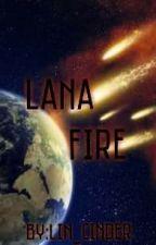 Lana Fire by Lin_Cinder