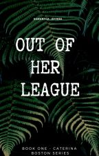 Out Of Her League by SammyJeffree