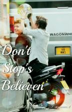 Don't Stop's Believen by hazza__21
