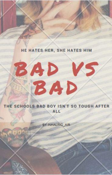 Bad vs Bad