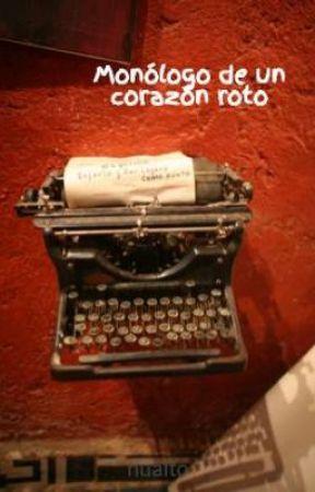 Monólogo de un corazón roto by Enamorada2012