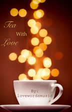 Tea With Love by qdauthor