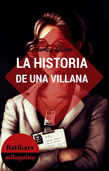 HARLEY QUINN La Historia De Una Villana