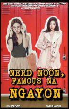 Nerd noon,Famous na ngayon by crissiajulianna