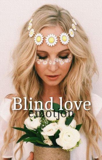 Blind love. [Zayn Malik]