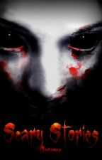 scary stories by Phyallique