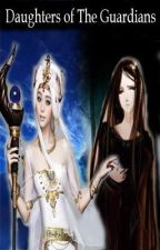Daughters of The Guardians (ROTG Fan Fiction) by DreamWorker