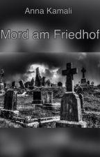 Mord am Friedhof by AnnaKamali