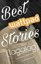 Best Tagalog Wattpad Stories by kookieeeemonster