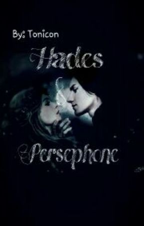 Hades & Persephone (Lengthening Story Soon)  by Tonicon