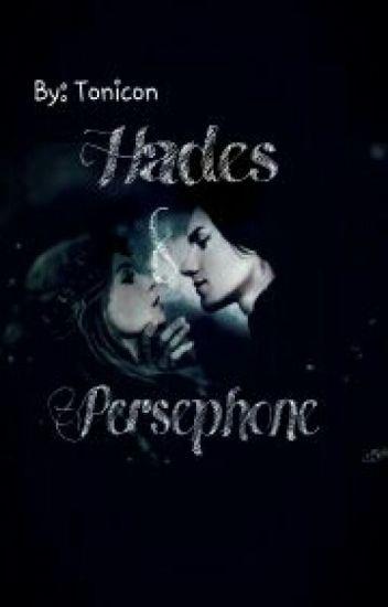 Hades & Persephone (Lengthening Story Soon)