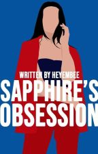 Sapphire's Obsession (Completed) by MarinellaWrite