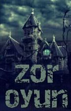 Zor Oyun by 1clevergirl1
