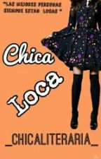 Chica loca by _chicaliteraria_