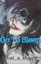 Go To Sleep (Eyeless Jack x Jeff The Killer Fan Fiction) by what_a_shame