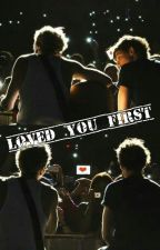 Loved You First by niallers2000